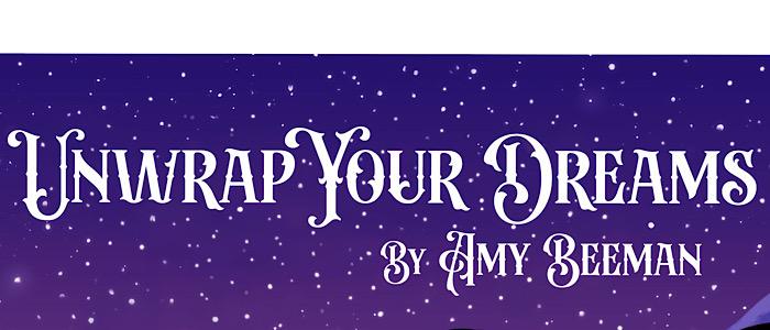Introducing: Unwrap Your Dreams